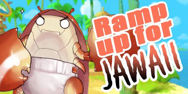 Ramp Up for Jawaii