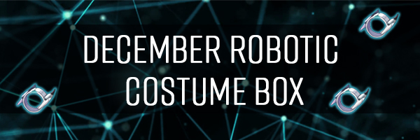 December Robotic Costume Box
